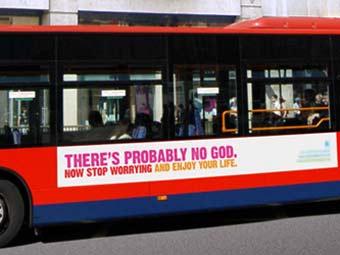 Автобус в Лондоне с надписью «По всей видимости, Бога нет. Хватит беспокоиться, наслаждайся жизнью!»